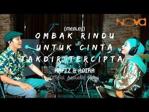Medley | Ombak Rindu, Untuk Cinta, Takdir Tercipta - HAFIZ & ADIRA | Persembahan Akustik Live