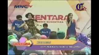 Uut Permatasari ft Melinda - Ketahuan (GENTARA MNCTV 05102013)