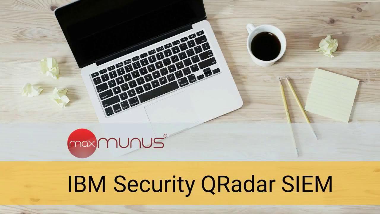 IBM QRadar Training | IBM QRadar SIEM Training | MaxMunus