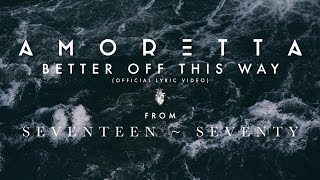 Amoretta - Better Off This Way (Official Lyric Video)