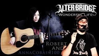 Alter Bridge - Wonderful Life (Acoustic Cover Collaboration) | By Anna & Rober | HD