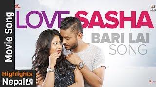 Bari Lai - New Nepali Movie Love Sasha Song 2016 Feat Karma & Keki | 4K