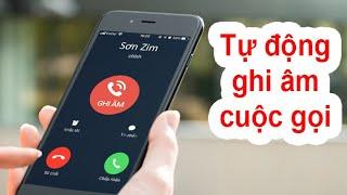 Cách tự động ghi âm cuộc gọi trên Android