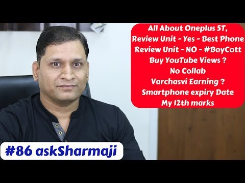#86 askSharmaji Oneplus 5T, BoyCott, YouTube Views, No Collab, Varchasvi Earning, Smartphone expiry