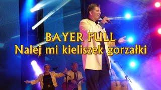 Bayer Full - Nalej mi kieliszek gorzałki (Disco Hit Festival - Kobylnica 2012)