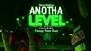HezzyDaKidd - Anotha Level (feat. Thuggie Fresh Kash) [Official Video] 4K
