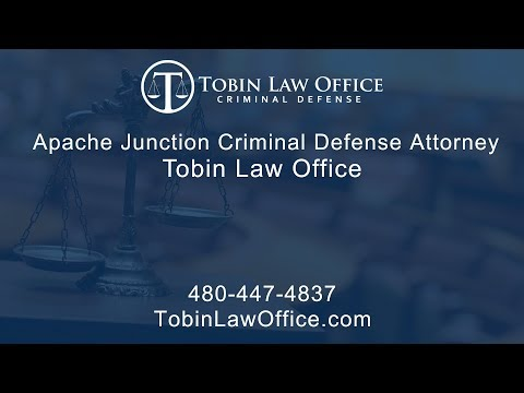 Apache Junction Criminal Attorney | Tobin Law Office