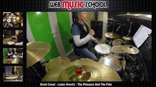Lenny Kravitz - The Pleasure And The Pain - DRUM COVER