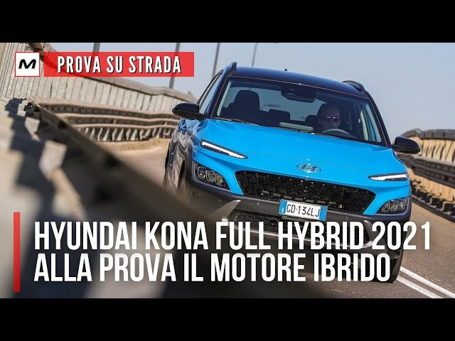 HYUNDAI KONA 2021: PROVA SU STRADA col motore FULL HYBRID