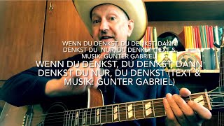 Wenn du denkst, du denkst, dann denkst du nur, du denkst ( T.&M.: Gunter Gabriel ) von Jürgen Fastje