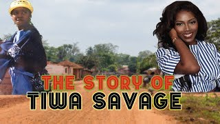 The story of Tiwa Savage - Before The Fame - All Over