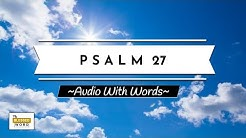 Psalm 27: The Lord is My Light (With Summary)   NKJV   Audio & Words