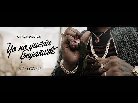 Crazy Design - Yo No Queria Engañarte ( Video Oficial )