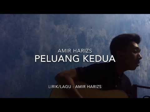 Amir Hariz - Peluang Kedua (Video Lirik)