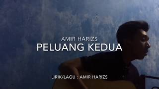 Repeat youtube video Amir Harizs - Peluang Kedua (Video Lirik)