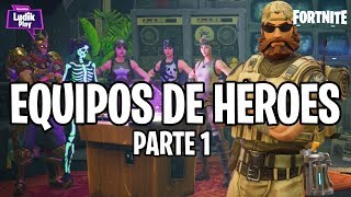 HEROES TEAMS PART 1: SOLDIER, CONSTRUCTOR, NINJA AND FARMEO ? FORTNITE SAVE THE WORLD