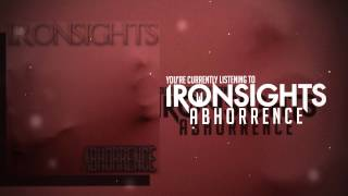 "Ironsights - ""Abhorrence"""