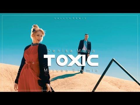 Denisa Moga feat. Mircea Eremia - Toxic (Vally V. Remix)