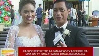 UB: Kapuso Reporters at GMA News TV Anchors na sina Raffy Tima at Mariz Umali, ikinasal na