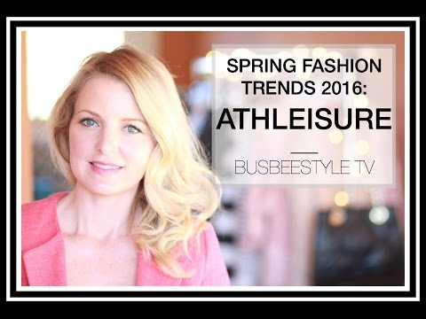 SPRING FASHION TRENDS 2016: ATHLEISURE | BUSBEESTYLE TV