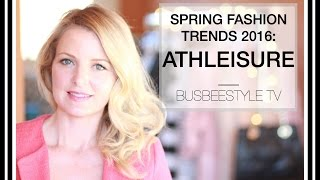 SPRING FASHION TRENDS 2016: ATHLEISURE | BUSBEESTYLE TV thumbnail