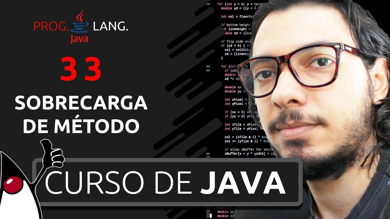 CURSO DE JAVA PARA INICIANTES -  SOBRECARGA DE MÉTODOS - PROGRAMAÇÃO EM JAVA #32