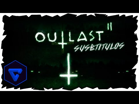 Outlast 2 Trailer OFFICIAL SUBTITULOS ESPAÑOL
