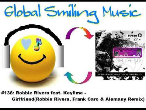 Robbie Rivera feat. Keylime - Girlfriend (Robbie Rivera, Frank Caro & Alemany Remix)