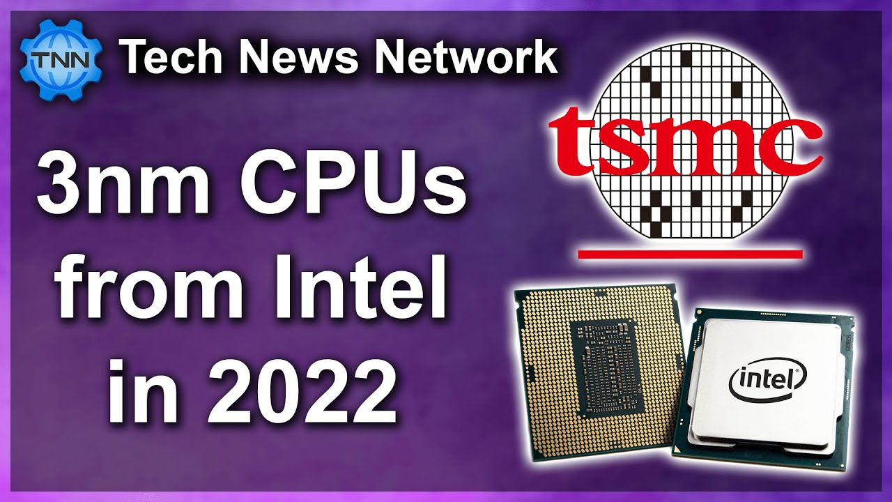 Download 3nm CPUs in 2022 from...  Intel ???