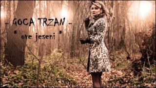 Goca Trzan - Ove jeseni