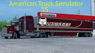American Truck Simulator 15-I Smell Rubber!!