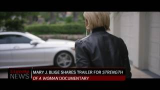 "Mary J. Blige Shares Trailer for ""Strength of a Woman"" Documentary"