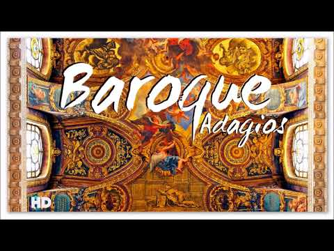 2 Hours Baroque Adagios | Best Relaxing Classical Music For Studying & Learning