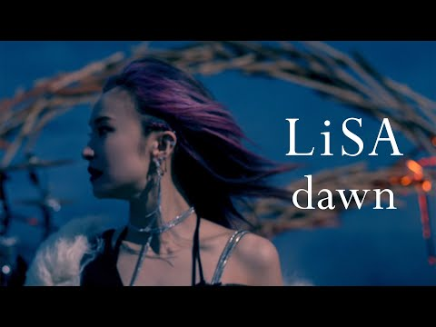 Youtube: dawn / LiSA