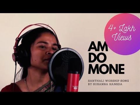 Am do Mone | Santali Christian Song HD | by Susanna Hansda