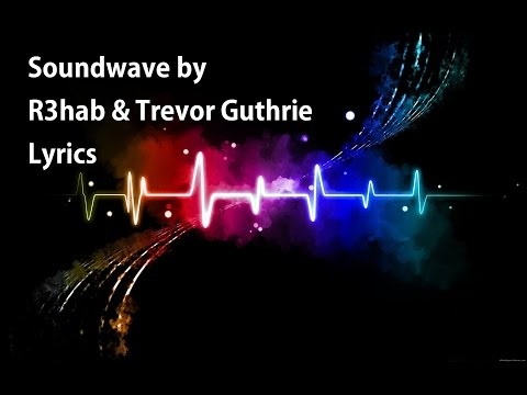 Soundwave - R3hab & Trevor Guthrie Lyrics