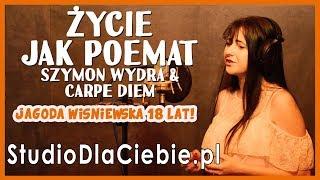 Życie Jak Poemat - Szymon Wydra & Carpe Diem (cover by Jagoda Wiśniewska) #1475