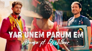 JILBÉR & ARAME – YAR UNEM, PARUM EM (Official Music Video 2019) // 4k //