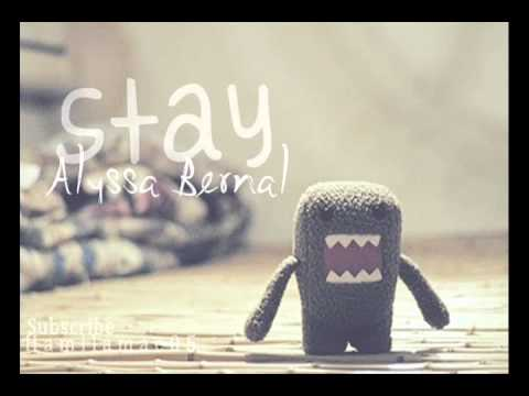 Stay - Alyssa Bernal (Lyrics) ♥