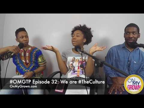 #OMGTP Episode 32: We Are #TheCulture