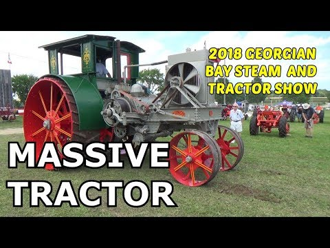 2018 Georgian Bay Steam And Tractor Show (Largest Running Tractor I've Ever Seen)