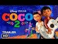 COCO 2 – Tráiler oficial (2020) Disney•Pixar