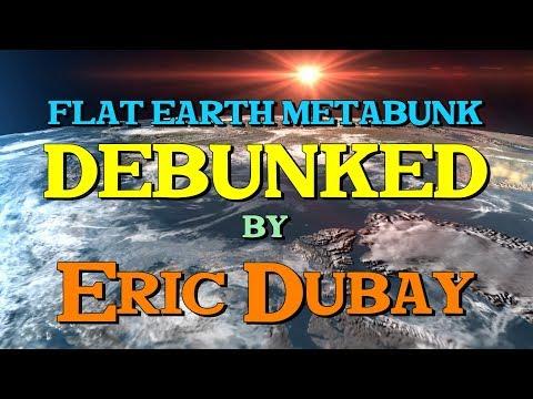 Eric Dubay: Flat Earth Metabunk DEBUNKED!