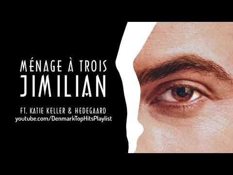 Jimilian - Ménage À Trois (ft. Katie Keller & HEDEGAARD)