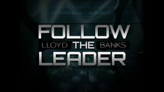 Watch Lloyd Banks Follow The Leader video