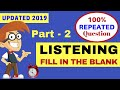 PTE Listening - Part 2 🔥 Fill In The Blank Practice with Answer | PTE Exam Academic 2019