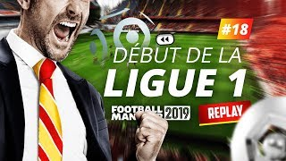 Début de LIGUE 1 ! 🤩 (Football Manager 2019) #18