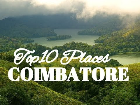 Top 10  Places to Visit in Coimbatore