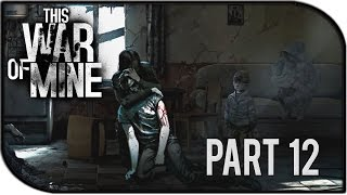 "This War of Mine Gameplay Part 12 – ""Herbal Garden?"""