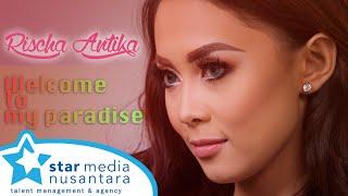 Rischa Antika - Welcome To My Paradise (video lirik)